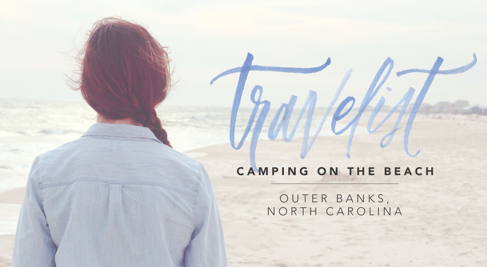 Travelist Series | Outer Banks, NC: Camping on the Beach Packing List