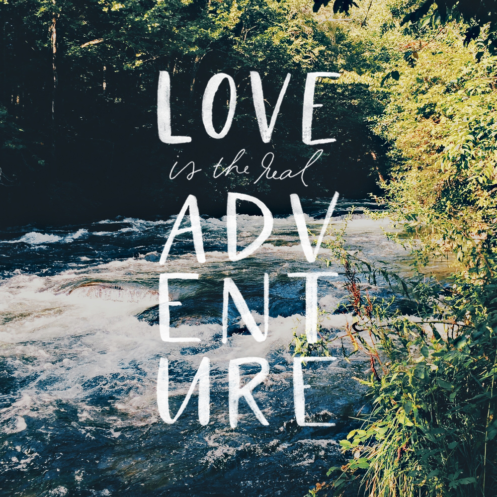 Love is the Real Adventure