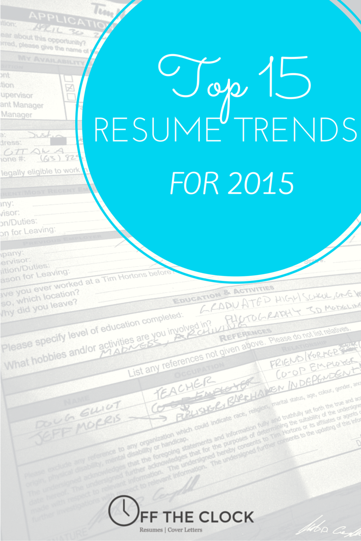 top 15 resume trends for 2015 top 15 resume trends for 2015 off the clock resumes