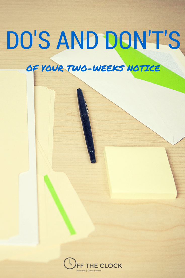 do s and don t s of your two weeks notice do s and don t s of your two weeks notice for how to quit your