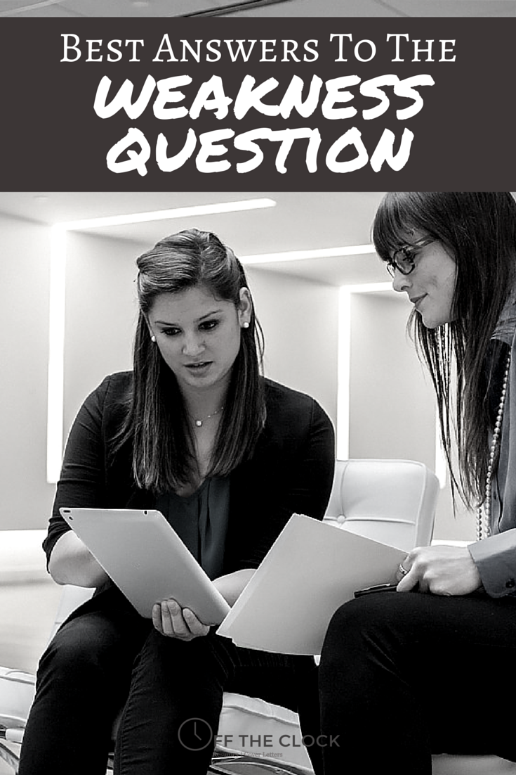 how to answer the interview question what's your greatest weakness