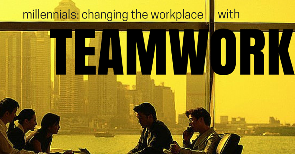 millennials: changing the workplace with teamwork