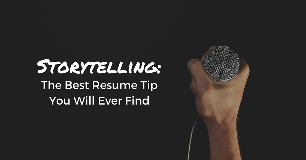 Storytelling: The Best Resume Tip You Will Ever Find | Off The Clock Resumes