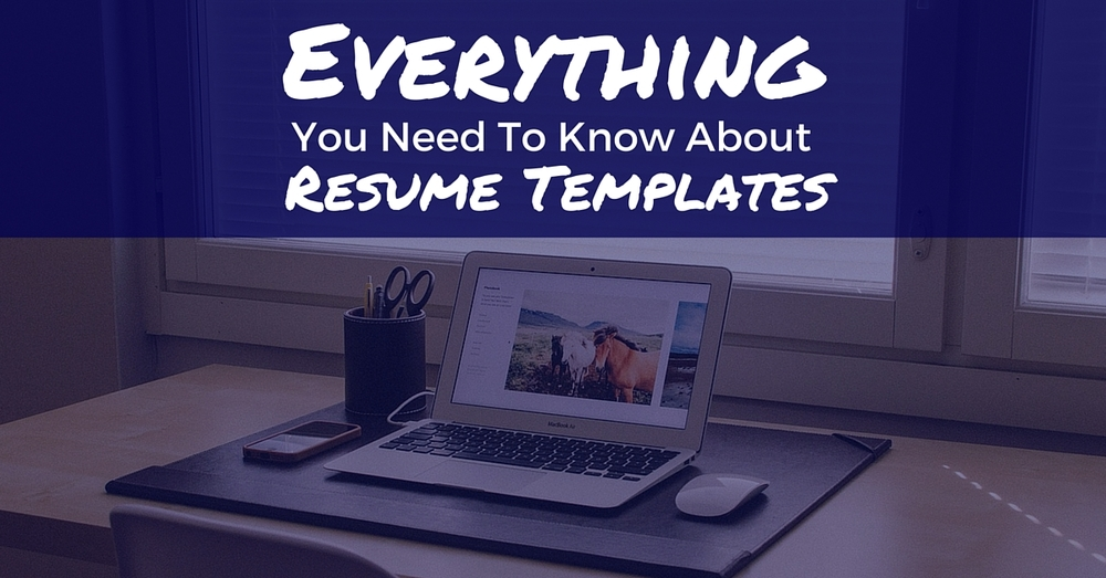 Everything You Need To Know About Resume Templates - Off The Clock Resume