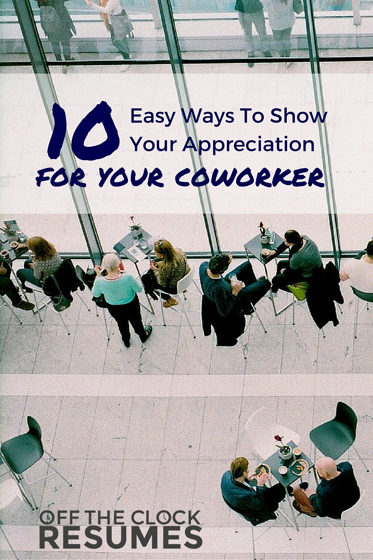 10 Easy Ways To Show Your Appreciation For Your Coworker - Off The Clock Resumes
