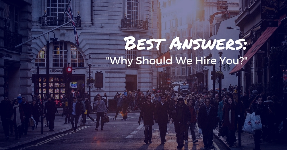 How To Answer The Interview Question Why Should We Hire You - Off The Clock Resumes