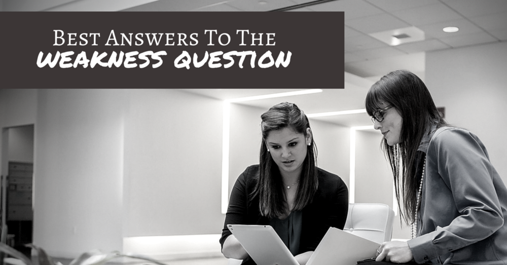 How To Answer The Interview Question What Is Your Greatest Weakness - Off The CLock Resumes