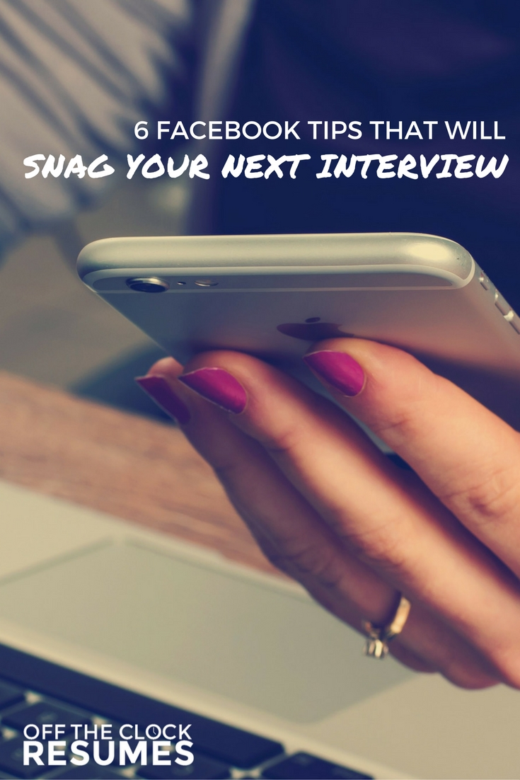 6 Facebook Tips That Will Snag Your Next Interview | Off The Clock Resumes