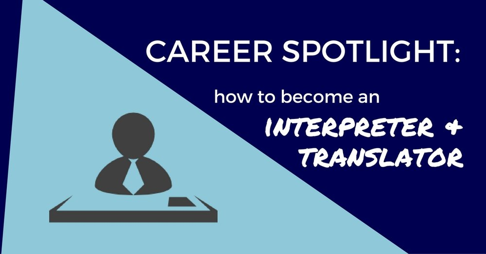 Career Spotlight: How To Become An Interpreter and Translator - Off The Clock Resumes