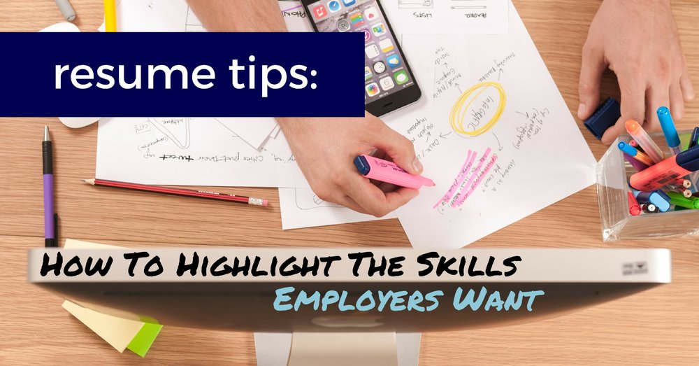 Resume Tips - How To Highlight The Skills Employers Want - Off The Clock Resumes