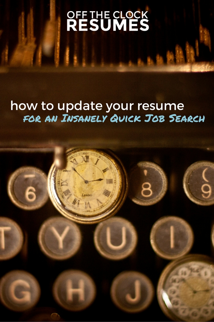 How To Update Your Resume For An Insanely Quick Job Search | Off The Clock Resumes