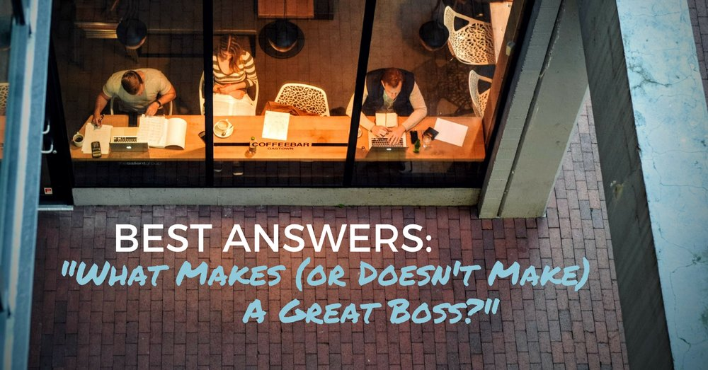Best Answers To What Makes (Or Doesn't Make!) A Great Boss - Off The Clock Resumes