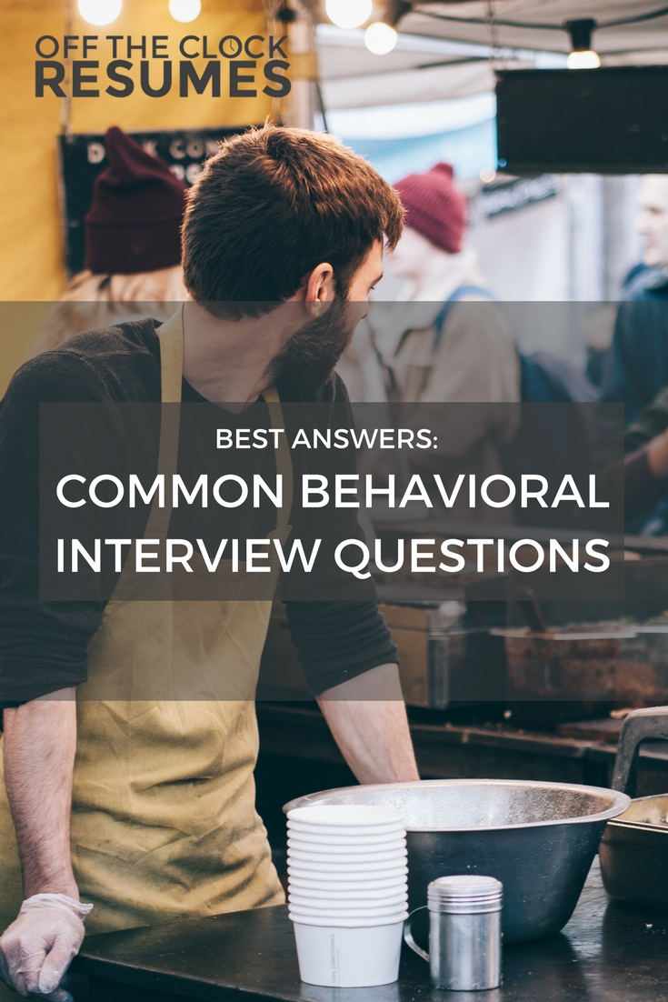 best answers to common behavioral interview questions best answers to common behavioral interview questions off the clock resumes