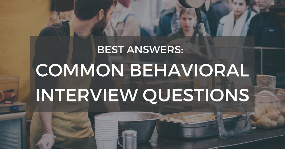 Best Answers To Common Behavioral Interview Questions - Off The Clock Resumes
