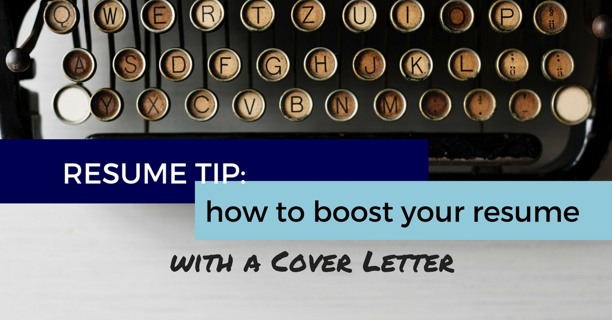 Resume Tip How To Boost Your Resume With A Cover Letter