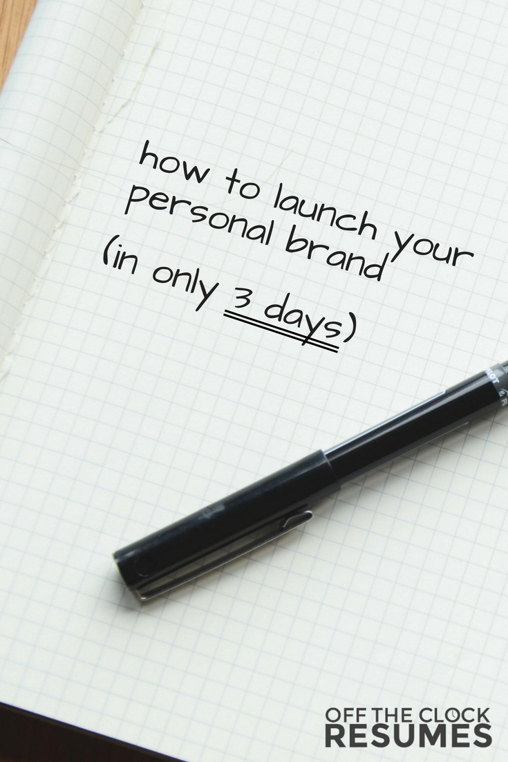 How To Launch Your Personal Brand (In Only 3 Days!) | Off The Clock Resumes