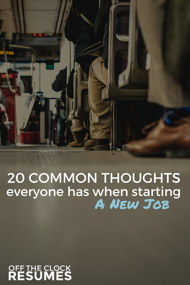 20 Common Thoughts Everyone Has When Starting A New Job | Off The Clock Resumes
