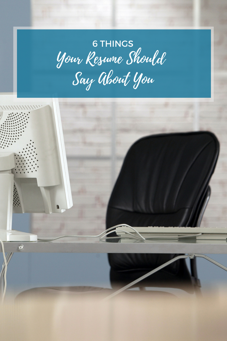 6 Things Your Resume Should Say About You | Resume Tips from Off The Clock Resumes