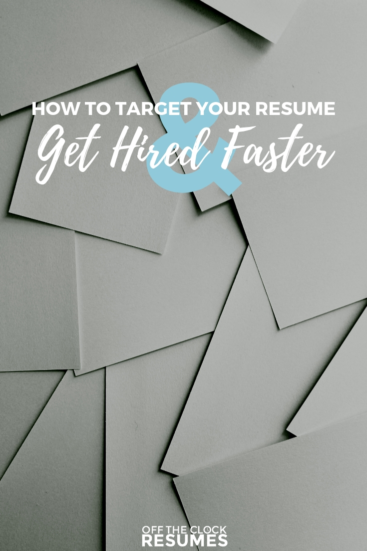How To Target Your Resume & Get Hired Faster | Resume Tips from Off The Clock Resumes