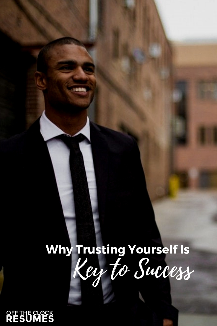 Why Trusting Yourself Is Key To Success (Guest Post by Allison Hail) | Career Tips From Off The Clock Resumes