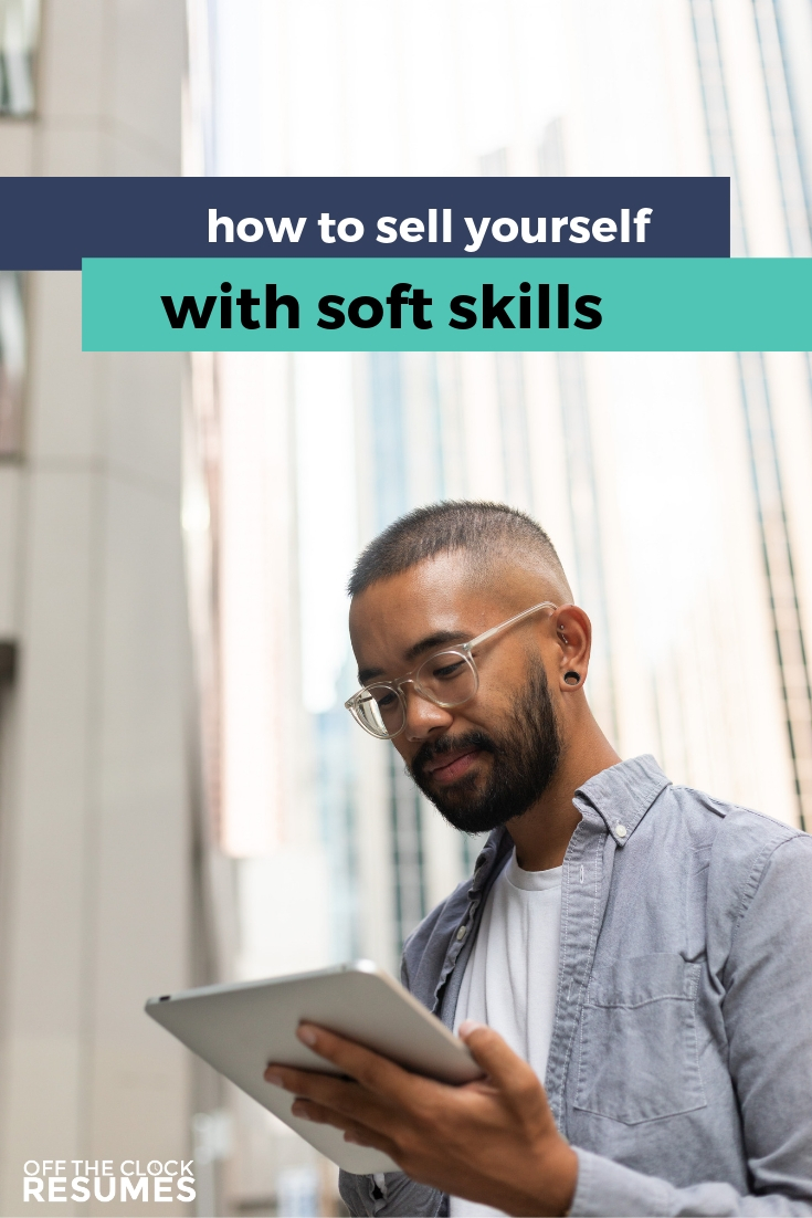 How To Sell Yourself With Soft Skills | Off The Clock Resumes