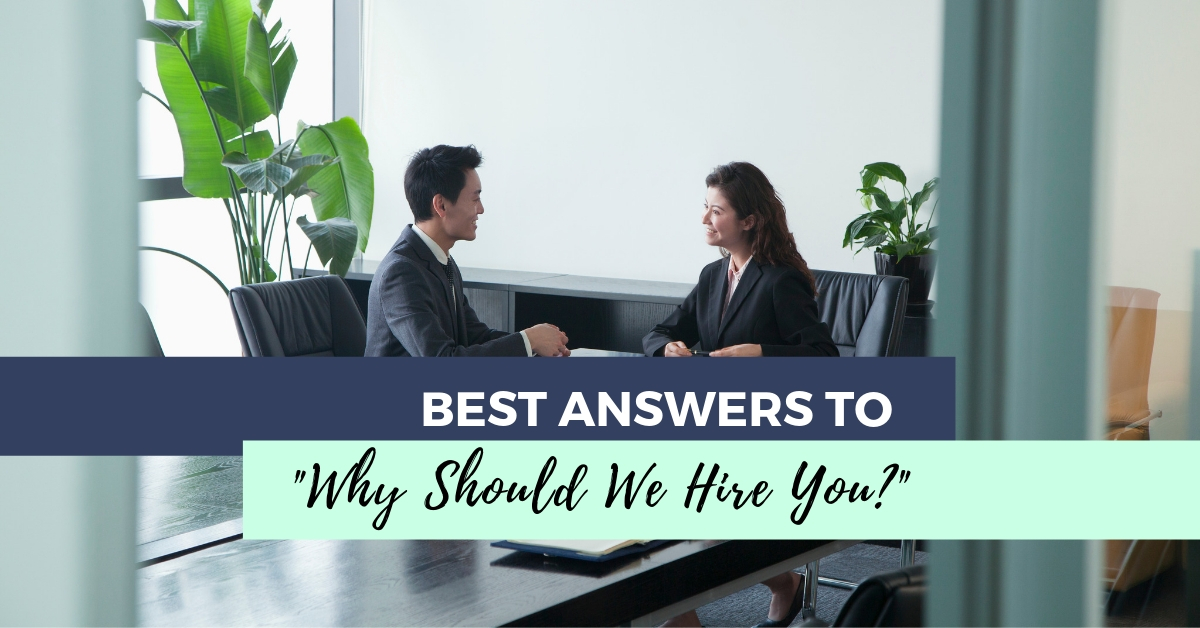 best answers to why should we hire you
