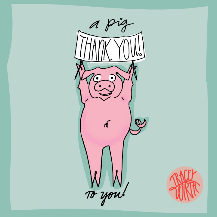 A Pig Thank You!