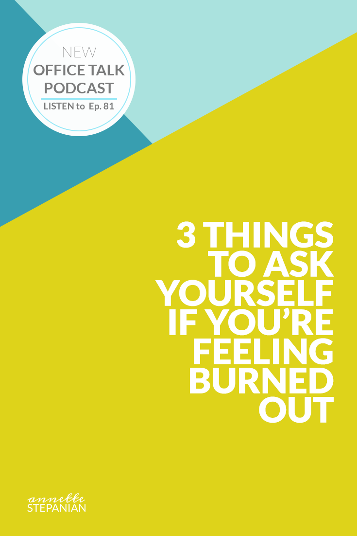 3 Things to Ask Yourself if You're Feeling Burned Out.png