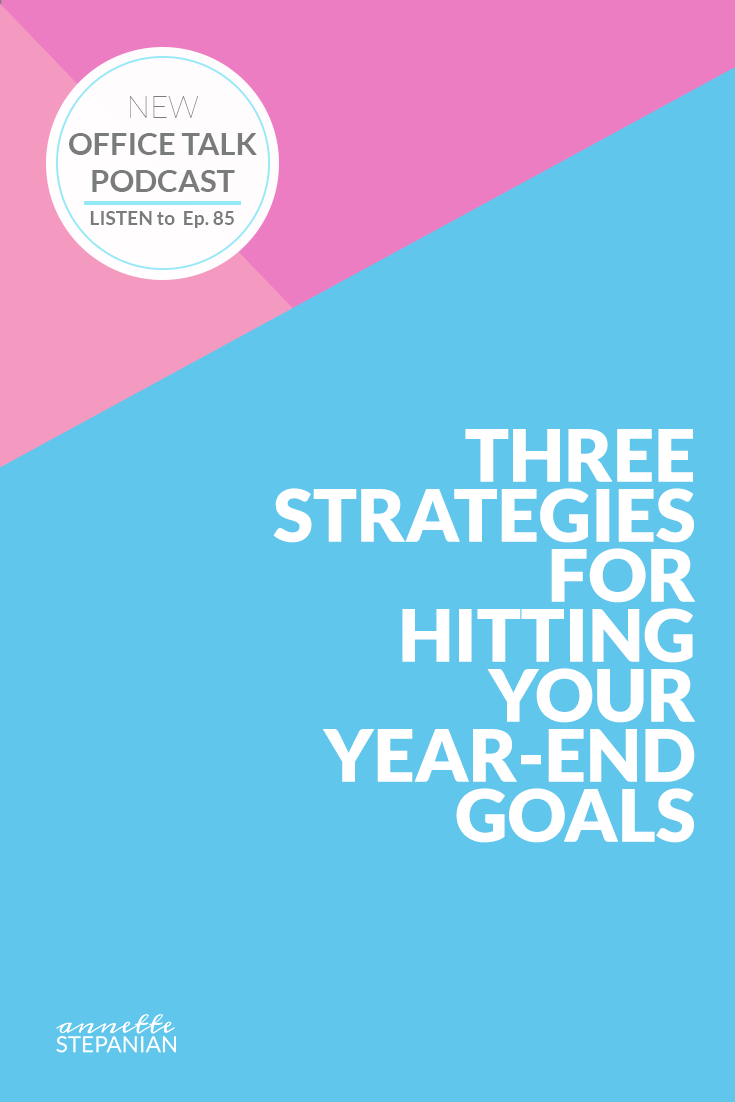 3 Strategies for Hitting Your Year End Goals