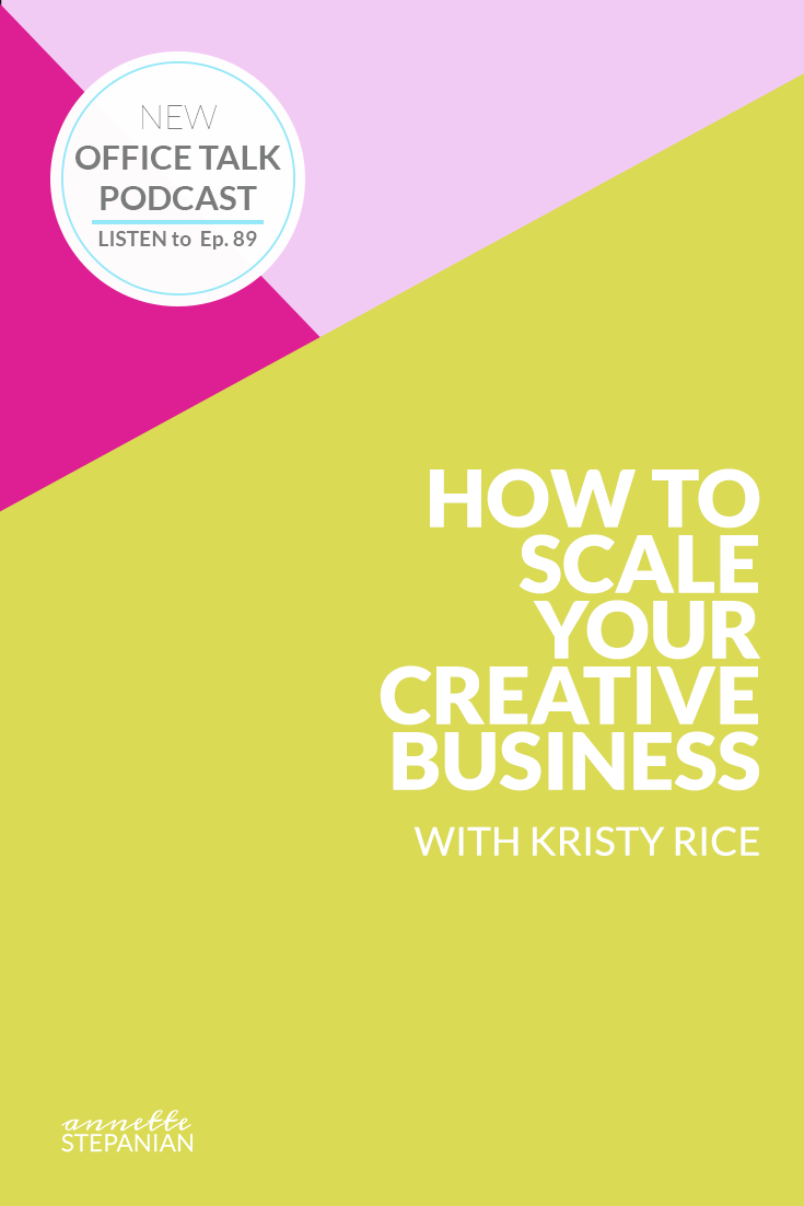 How to Scale Your Creative Business with Kristy Rice