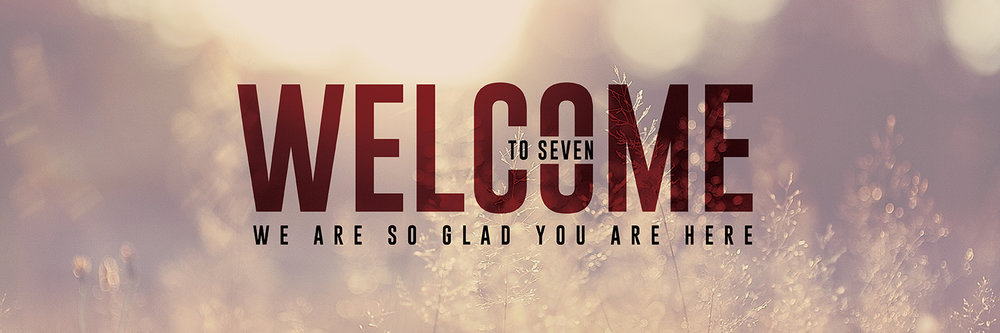 Welcome to Seven Church!