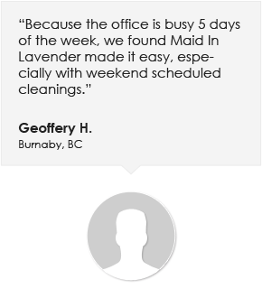 """Because the office is busy 5 days of the week, we found Maid In Lavender made it easy, especially with weekend scheduled cleanings."""