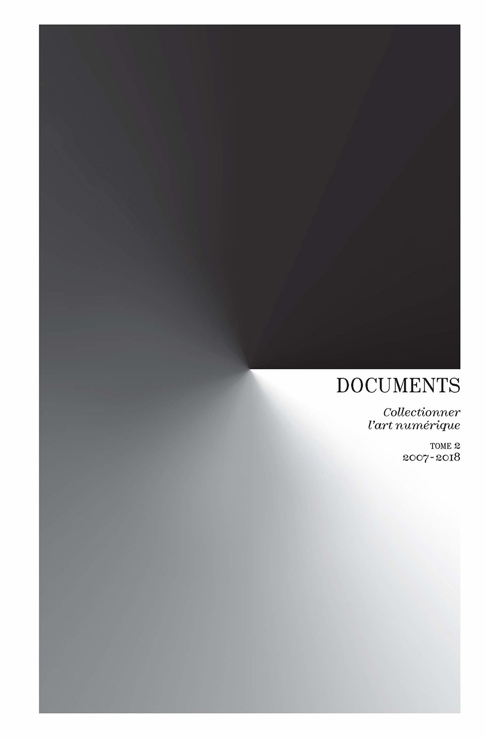 Documents - Documents - Collectionner l'Art Numerique - Tome 2 - 2007-2018Recent publicationLes Presses du RéelISBN-10: 2378960190ISBN-13: 978-2378960193