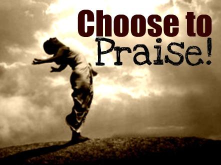 ChooseToPraise.jpg