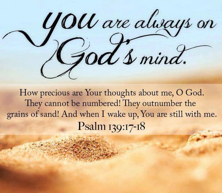 Psalm 1391 18 You And I Are Always On The Mind Of God Tell The