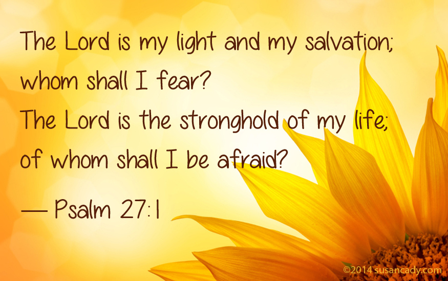Psalm 27:1-14 No Longer A Slave To Fear — Tell the Lord