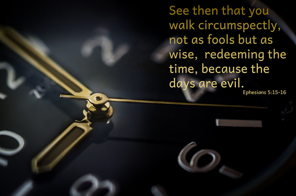 Image result for redeeming the time ephesians 5