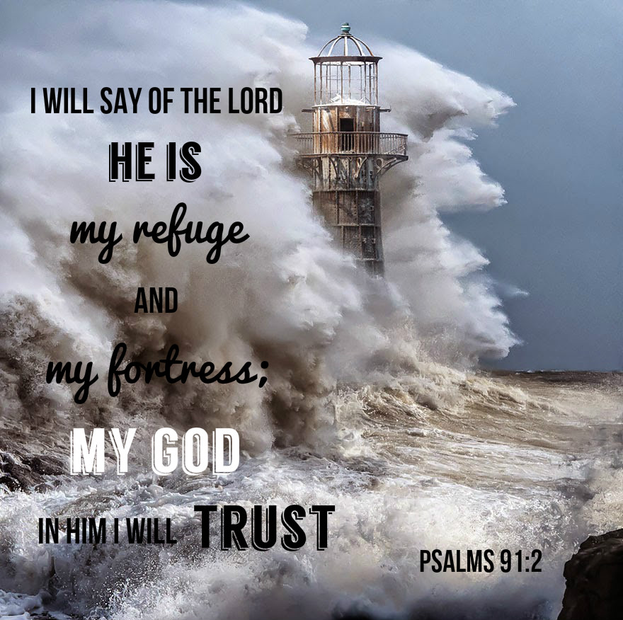 psalm 91:2 In God Is A Safe Place — Tell the Lord Thank You