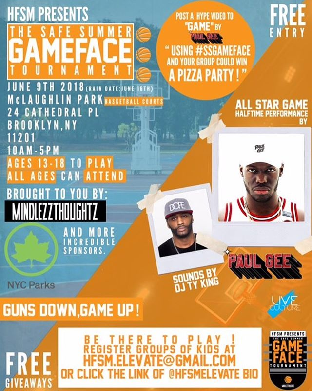 Tommorow, THIS SATURDAY‼️‼️‼️ We are excited For our 1st Annual Safe Summer Game Face Basketball tournament brought to you by @hfsmelevate @mindlezzThoughtz #NYCParks and @live.culture Culture. 🏆  FREE ENTRY FREE TO PLAY🏀🏀🏀 Music performance by @paulgeetv and sounds by @djtyking !! ALL DETAILS ON THE FLYER, To enter YOU AND YOUR FRIENDS IN WINNING A FREE PIZZA PARTY. ALL You have to do is post a video (as much as you want) getting hype with your friends to Paul Gee Game or Get it) and hashtag it #SSGameFace and YOU COULD WIN IT ❗️🔥🏆 Nike Ambassadors will be there as well  So get ready to Put the Guns down and get your Game up‼️ #BASKETBALL #NYC #BALLERS #BASKETBALLTOURNAMENT #MindlezzThoughtz #StayMindlezz