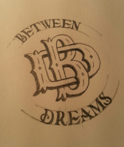 Some fine tuning and addition of the Between Dreams lettering is looking solid.