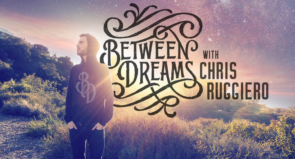 between dreams podcast chris ruggiero sm.jpg