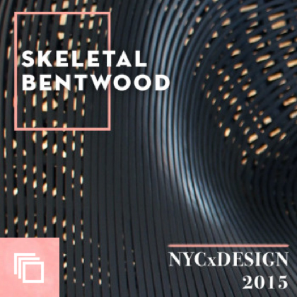 NYCxDESIGN 2015 Trends We Love: Skeletal Bentwood