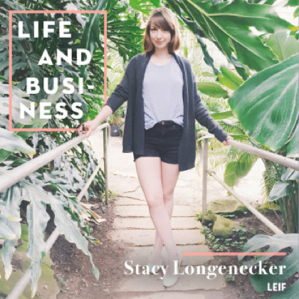 Life & Business: Stacy Longenecker of LEIF