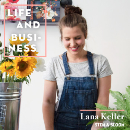 Life & Business: Lana Keller of Stem & Bloom