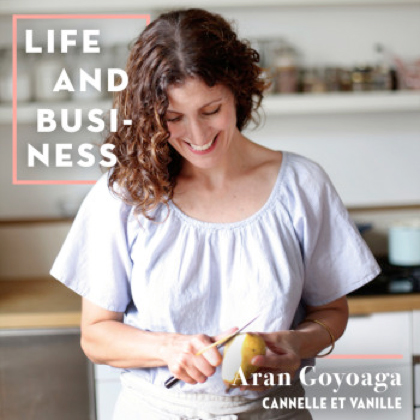 Life & Business: Aran Goyoaga of Cannelle Et Vanille
