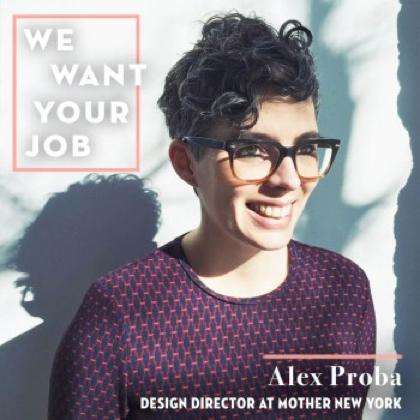 We Want Your Job: Alex Proba