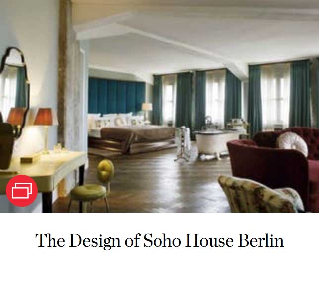 The Design of Soho House Berlin