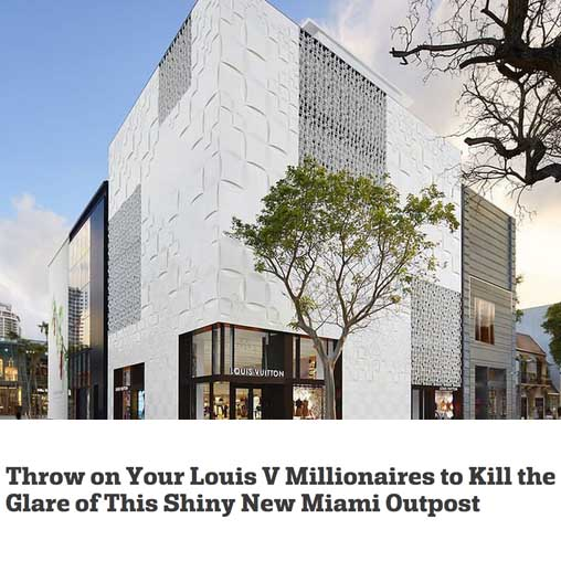 Throw on Your Louis V Millionaires to Kill the Glare of This Shiny New Miami Outpost