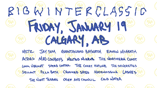 Friday Jan 19th @ Big Winter Classic w/METZ, GUANTANAMO BAYWATCH, MADCOWBOYS +MORE -