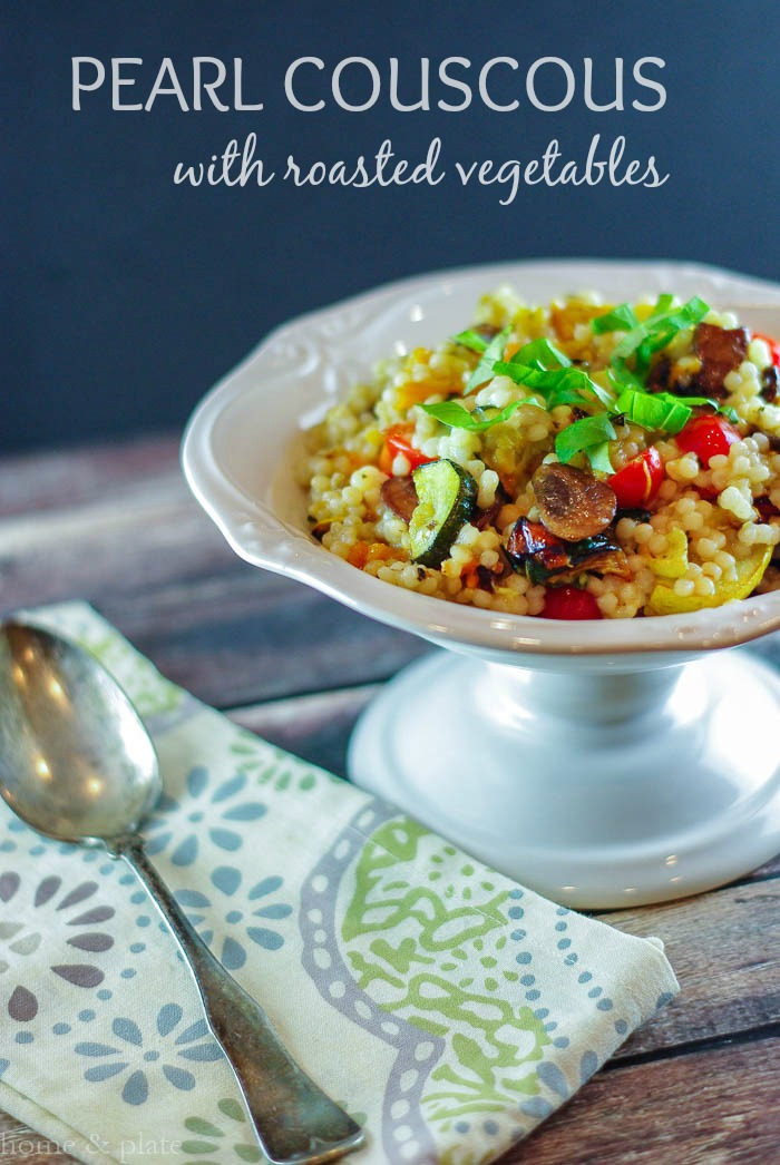 Pearl Couscous with Roasted Vegetables — Home & Plate - Fresh Ideas ...